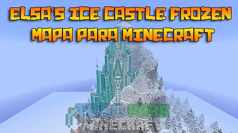 Elsa's Ice Castle Frozen Mapa Para Minecraft 1.9/1.8.9/1.8/1.7.10