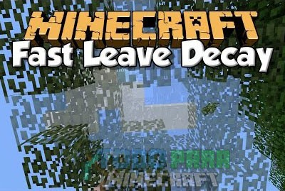 Fast Leave Decay Mod Minecraft 1.9.4/1.9/1.8.9/1.8