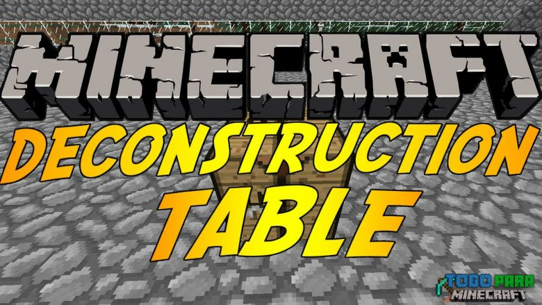 Mod Deconstruction Table de Minecraft 1.8/1.7/1.6/1.5