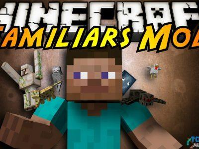 Mod Familiars para Minecraft 1.7.10/1.6.4/1.5/1.4.5