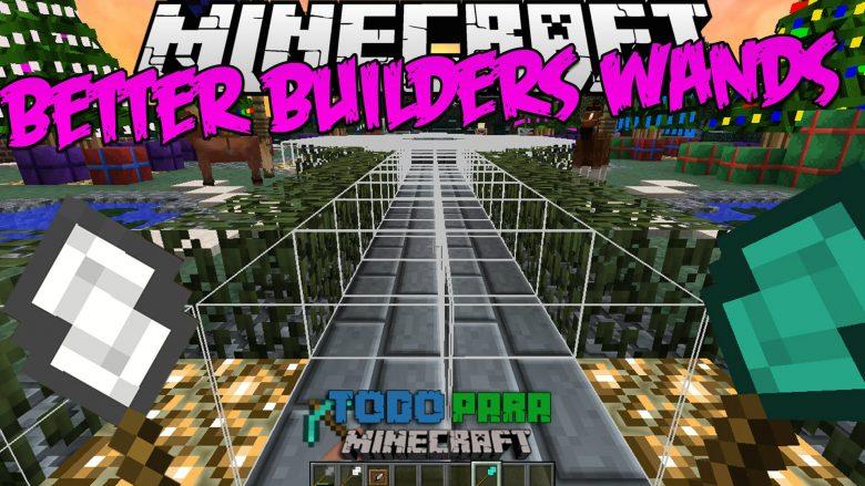 Better Builder's Wands Mod para Minecraft 1.11/1.10/1.9/1.8/1.7