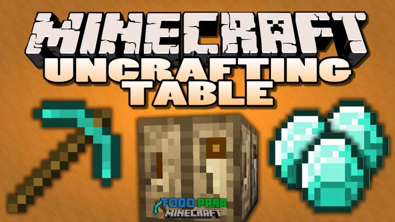 Mod Uncrafting Table para Minecraft 1.11/1.10/1.9/1.8/1.7